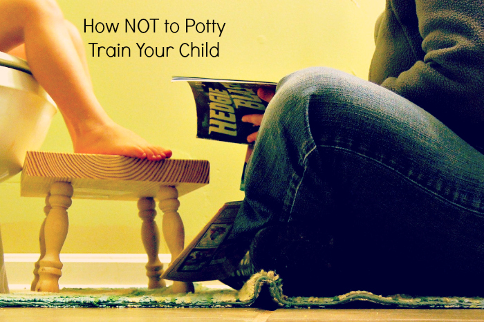 How NOT to Potty Train Your Child
