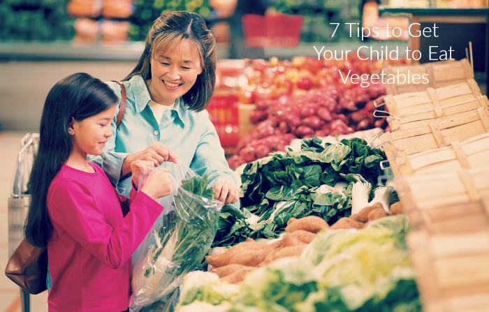7 Tips to Get Your Child to Eat Vegetables